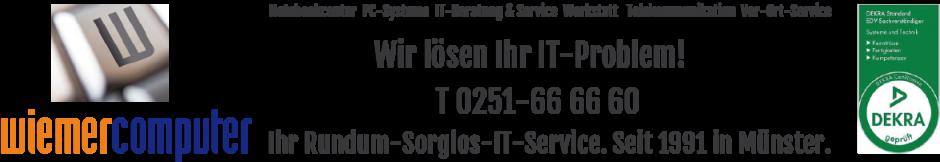 Wiemer Computer Münster Tel. 0251-66 66 99  Systemhaus, Beratung, Werkstatt für Notebook und PC-Systeme